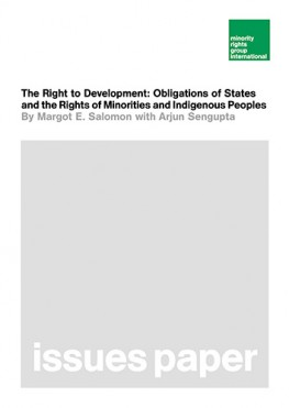 The Right to Development: Obligations of States and the Rights of Minorities and Indigenous Peoples (February 2003)