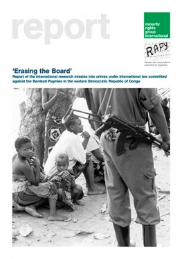 'Erasing the Board': Report of the international research mission into crimes under international law committed against the Bambuti Pygmies in the eastern Democratic Republic of Congo