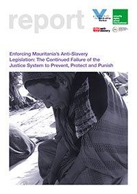Enforcing Mauritania's Anti-Slavery Legislation: The Continued Failure of the Justice System to Prevent, Protect and Punish
