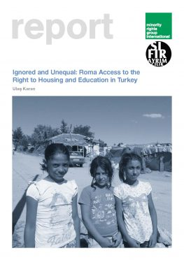 Ignored and Unequal: Roma Access to the Right to Housing and Education in Turkey