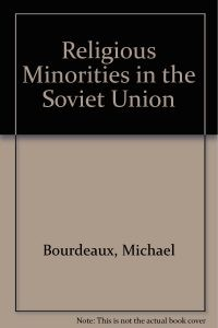 "1970: MRG publishes its first report,""Religious Minorities in the Soviet Union"""