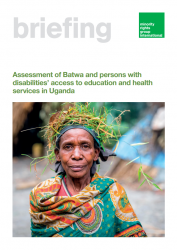 Assessment of Batwa and persons with disabilities' access to education and health services in Uganda